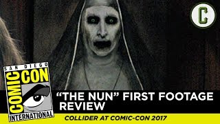 "Perri Nemiroff and Mark Reilly react to and review ""The Nun"" first footage, from SDCC 2017 - San Diego Comic-ConFollow us on Twitter: https://twitter.com/ColliderVideoFollow us on Instagram: https://instagram.com/ColliderVideoFollow us on Facebook: https://facebook.com/colliderdotcomAs the online source for movies, television, breaking news, incisive content, and imminent trends, COLLIDER is a more than essential destination: http://collider.comFollow Collider.com on Twitter: https://twitter.com/ColliderSubscribe to the SCHMOES KNOW channel: https://youtube.com/schmoesknowCollider Show Schedule:- MOVIE TALK: Weekdays  http://bit.ly/29BRtOO- HEROES: Weekdays  http://bit.ly/29F4Job- MOVIE TRIVIA SCHMOEDOWN: Tuesdays & Fridays  http://bit.ly/29C2iRV - TV TALK: Mondays  http://bit.ly/29BR7Yi - COMIC BOOK SHOPPING: Wednesdays  http://bit.ly/2spC8Nn- JEDI COUNCIL: Thursdays  http://bit.ly/29v5wVi - COLLIDER NEWS WITH KEN NAPZOK: Weekdays  http://bit.ly/2t9dNIE- BEST MOVIES ON NETFLIX RIGHT NOW: Fridays  http://bit.ly/2txP3gn- BEHIND THE SCENES & BLOOPERS: Saturdays  http://bit.ly/2kuLuyI- MAILBAG: Weekends  http://bit.ly/29UsKsd"