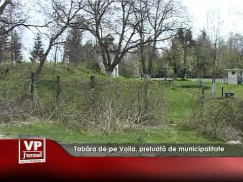 Tabăra de pe Voila, preluată de municipalitate