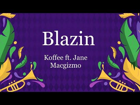 Blazin - Koffee ft. Jane Macgizmo (Lyrics)