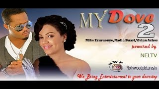 My Dove  2  -  Ghallywood  Movie, Nigeria Nollywood Movie