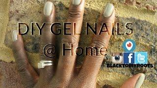 DIY GEL NAILS at Home | TUTORIAL  | BLACKTOMYROOTS.COM