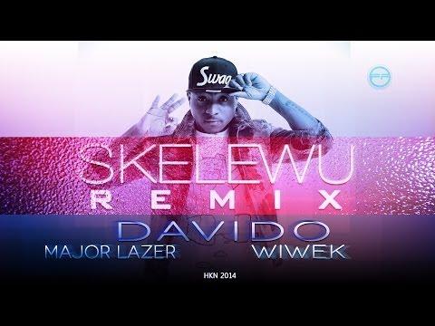 Davido ft Major Lazer & Wiwek - Skelewu Remix