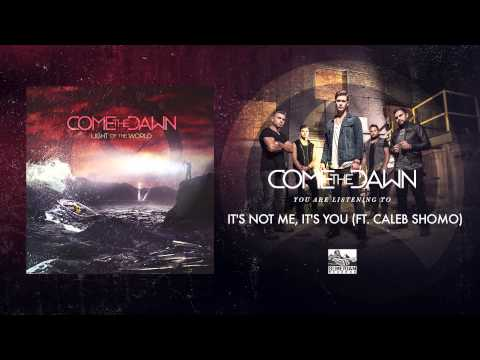 Come The Dawn - It's Not Me, It's You lyrics