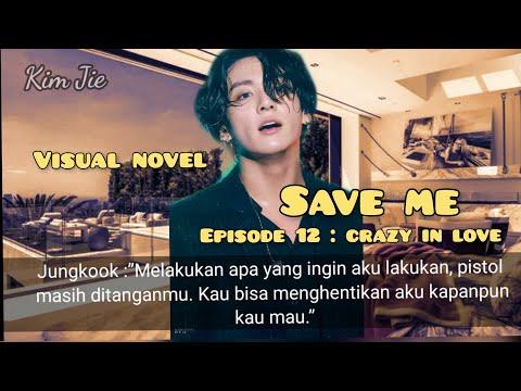 Save Me •Episode 12 : Crazy in Love• FF BTS Jeon Jungkook