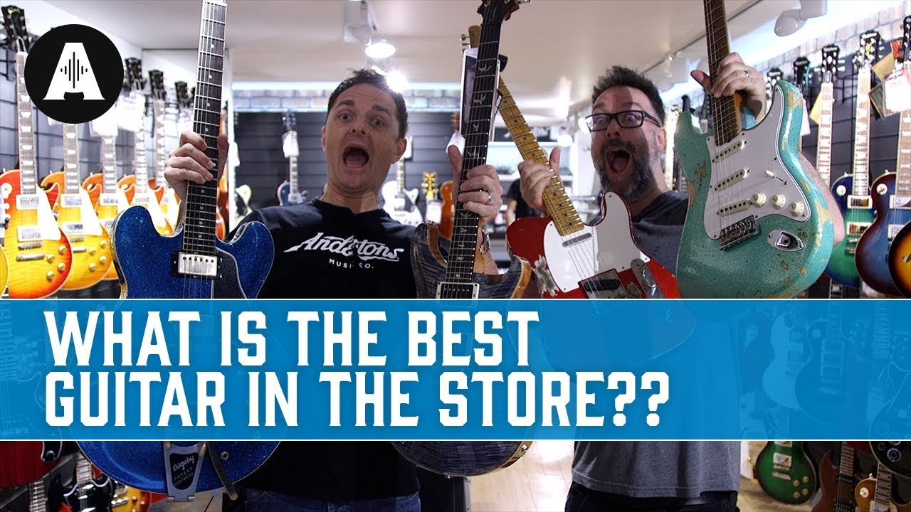 What is the Best Guitar in the Store??