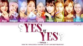 Video TWICE (트와이스) – YES OR YES (Color Coded Lyrics Eng/Rom/Han/가사) MP3, 3GP, MP4, WEBM, AVI, FLV November 2018