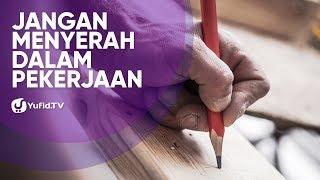 Jangan Menyerah dalam Pekerjaan - Poster Dakwah Yufid TV