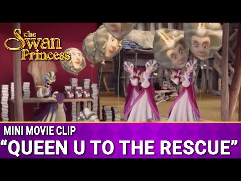 Queen U To The Rescue | Mini Movie | The Swan Princess