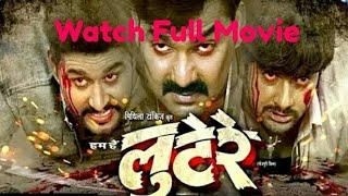 Nonton Lootere                      2017 Bhojpuri Full Movie  Blockbuster Movie   Pawan Singh  Akshra Singh Monalisha Film Subtitle Indonesia Streaming Movie Download