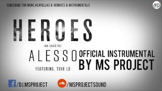 Alesso & Tove lo - Heroes (Official Instrumental) + DL