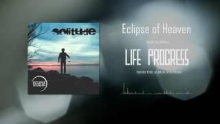 Video Eclipse of Heaven - Life Progress (album track)