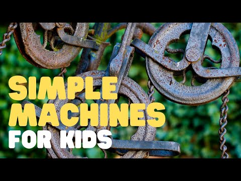 Simple Machines for Kids | Learn all about the 6 simple machines!