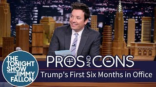 Jimmy weighs the good and bad of Donald Trump's performance during his first six months as POTUS.Subscribe NOW to The Tonight Show Starring Jimmy Fallon: http://bit.ly/1nwT1aNWatch The Tonight Show Starring Jimmy Fallon Weeknights 11:35/10:35cGet more Jimmy Fallon: Follow Jimmy: http://Twitter.com/JimmyFallonLike Jimmy: https://Facebook.com/JimmyFallonGet more The Tonight Show Starring Jimmy Fallon: Follow The Tonight Show: http://Twitter.com/FallonTonightLike The Tonight Show: https://Facebook.com/FallonTonightThe Tonight Show Tumblr: http://fallontonight.tumblr.com/Get more NBC: NBC YouTube: http://bit.ly/1dM1qBHLike NBC: http://Facebook.com/NBCFollow NBC: http://Twitter.com/NBCNBC Tumblr: http://nbctv.tumblr.com/NBC Google+: https://plus.google.com/+NBC/postsThe Tonight Show Starring Jimmy Fallon features hilarious highlights from the show including: comedy sketches, music parodies, celebrity interviews, ridiculous games, and, of course, Jimmy's Thank You Notes and hashtags! You'll also find behind the scenes videos and other great web exclusives.Pros and Cons: Trump's First Six Months in Officehttp://www.youtube.com/fallontonight