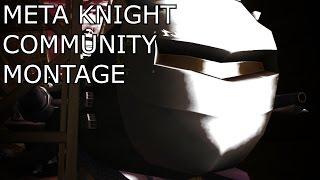 Meta Knight Community Montage!
