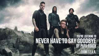 Thumbnail for Papa Roach — Never Have To Say Goodbye