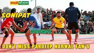 Sonipat Vs Karnal | Don't Miss Pardeep Narwal Fan's | KABADDI HARYANA |