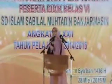 Pidato Kepala Sekolah SD Islam Sabilal Muhtadin di acara Perpisahan Siswa Kelas 6 2015