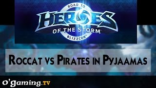 Roccat vs Pirates in Pyjaamas - Road to Blizzcon - Europe Open - 08/09/15