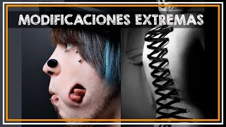 MODIFICACIONES CORPORALES EXTREMAS/ BODY MODIFICATION EXTREME