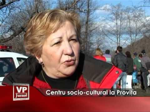 Centru socio-cultural la Proviţa