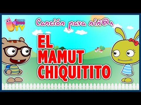 ♫♪ EL MAMUT CHIQUITITO ♫♪ canción infantil completa con dibujos animados