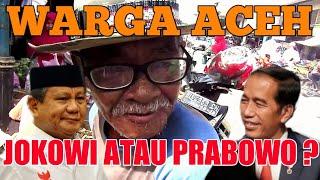 Download Video PENDAPAT WARGA ACEH PILIH JOKOWI ATAU PRABOWO ? | PILPRES 2019 MP3 3GP MP4