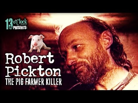 "Episode 140 - Robert ""Willy"" Pickton, The Pig Farmer Killer"