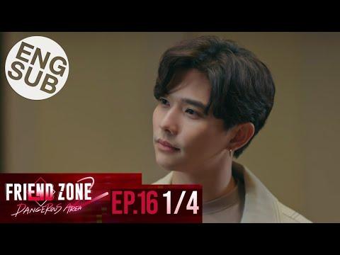 [Eng Sub] Friend Zone 2 Dangerous Area   EP.16 [1/4]   ตอนจบ