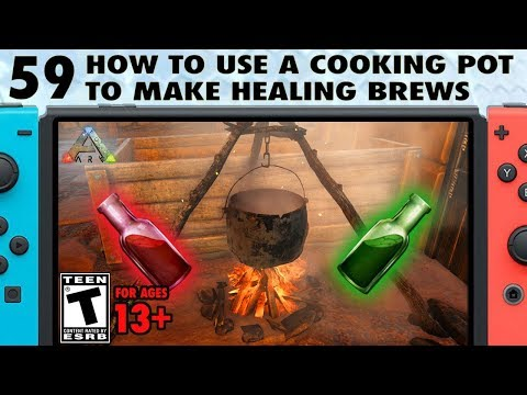 59: How To Use A Cooking Pot To Make Healing Brews On Ark Switch - The Ark Switch Survival Guide