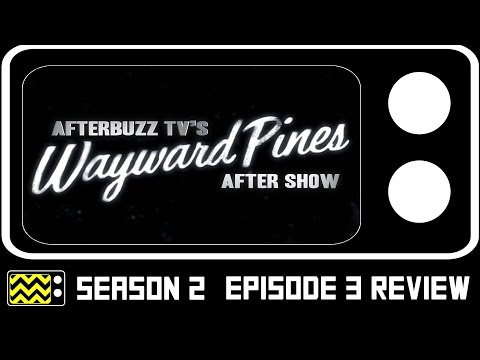 Wayward Pines Season 2 Episode 3 Review & After Show | AfterBuzz TV