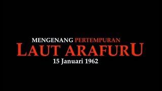 Video MENGENANG PERTEMPURAN LAUT ARAFURU 15 JANUARI 1962 MP3, 3GP, MP4, WEBM, AVI, FLV Februari 2019