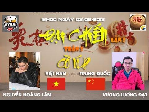 [Trận 2] Nguyễn Hoàng Lâm vs Vương Lương Đạt : Đại chiến cờ úp online Việt Trung lần 2 năm 2018