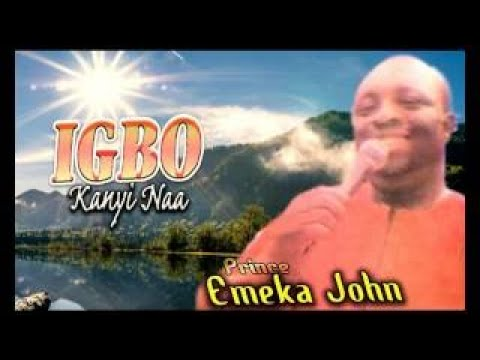 Prince Emeka John Igbo Kanyi Naa Nigerian Highlife Music