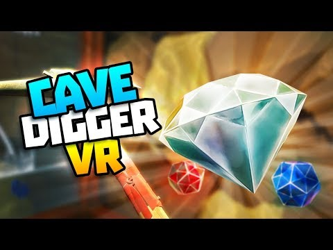 FINDING THE BIGGEST DIAMOND! - Cave Digger VR Gameplay - VR HTC Vive Pro Gameplay