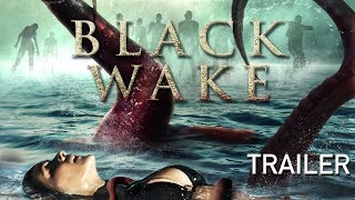 Nonton Black Wake Movie 2018 - Official Trailer for WorldWide Release Film Subtitle Indonesia Streaming Movie Download