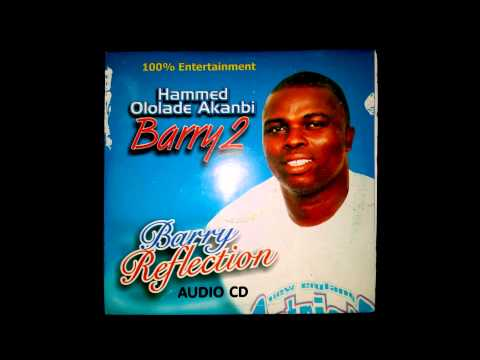 Barry 2 (Hammed Ololade Akanbi) - Barry Reflection | Full Album | Yoruba Music