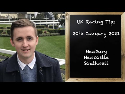 UK Racing Tips   Newbury, Newcastle & Southwell   January 20th 2021