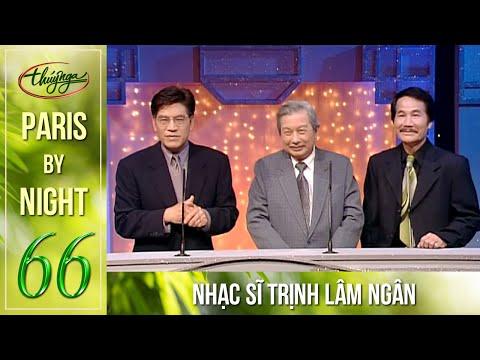 Paris By Night 66 - Nhạc Sĩ Trịnh Lâm Ngân - Thời lượng: 2:25:07.