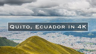 Quito Ecuador  City pictures : Quito, Ecuador in 4K