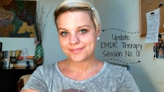 An update on my first session with my EMDR Therapist.