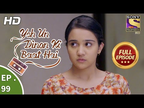 Yeh Un Dinon Ki Baat Hai  -  Ep 99 -  Full Episode -  19th January, 2018