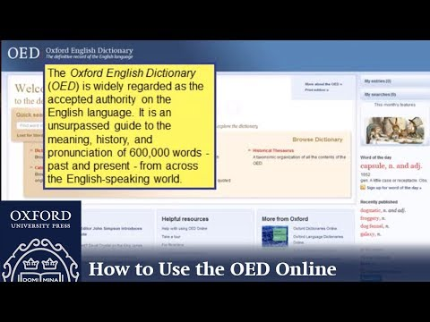 Dictionary - How to use the online edition of the Oxford English Dictionary. htto://www.oed.com.