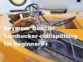 Seymour Duncan Humbucker Coil Splitting Wiring For Beginners
