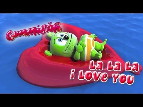 La La La I Love You – Gummibär – The Gummy Bear