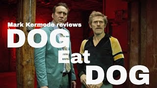 Nonton Dog Eat Dog reviewed by Mark Kermode Film Subtitle Indonesia Streaming Movie Download