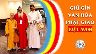 Giữ gìn văn hóa Phật giáo Việt Nam - Thích Nhật Từ - TuSachPhatHoc.com