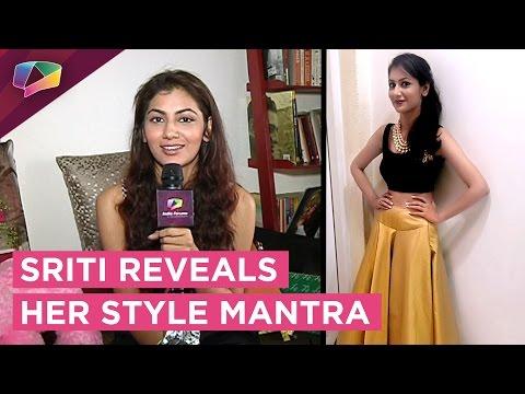 Sriti Jha opens up about her Styling |