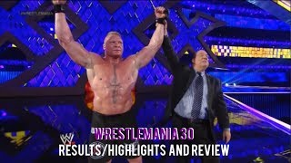 WWE Wrestlemania 30 Full Show Results/Highlights&Review, Brock Lesnar Breaks The Streak!