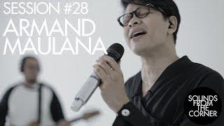 Video Sounds From The Corner : Session #28 Armand Maulana MP3, 3GP, MP4, WEBM, AVI, FLV Juli 2018