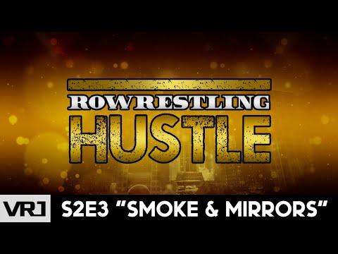 "RoWrestling Hustle S2E3 ""Smoke & Mirrors"""